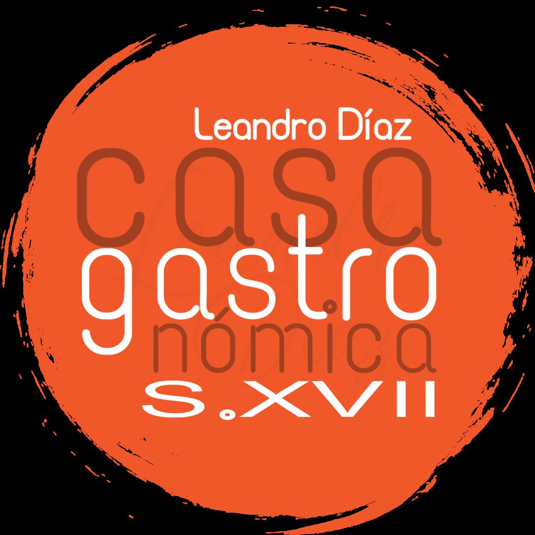 Leandro Díaz Casa Gastronómica S. XVII.